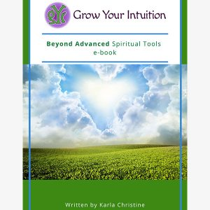 Grow Your Intuition | Basic Spiritual Tools